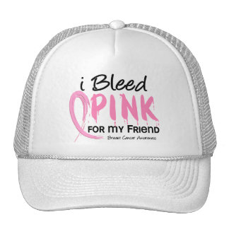 I Bleed Pink For My Friend Breast Cancer Hat