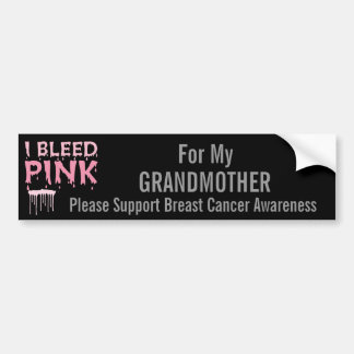 I bleed Pink For My Grandmother Breast Cancer Bumper Sticker