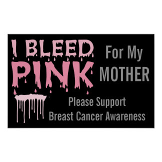 I Bleed Pink For My Mother Breast Cancer Awareness Poster