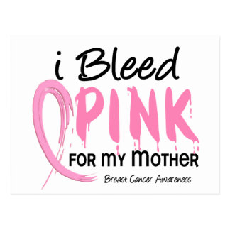 I Bleed Pink For My Mother Breast Cancer Post Cards