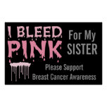 I Bleed Pink For My Sister Breast Cancer Awareness Poster