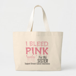 I Bleed Pink For My Sister Breast Cancer Awareness Jumbo Tote Bag