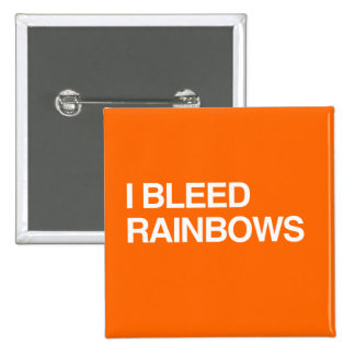 I BLEED RAINBOWS 15 CM SQUARE BADGE