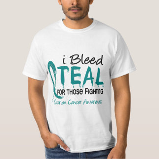 I Bleed Teal For Those Fighting Ovarian Cancer T-Shirt