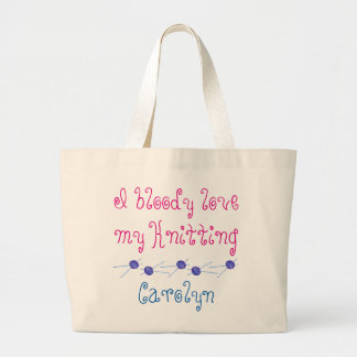 I bloody love my knitting, with your name large tote bag