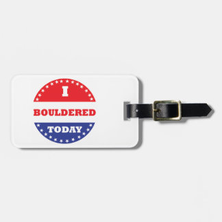I Bouldered Today Luggage Tag