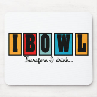 I Bowl Therefore I Drink Mouse Pad