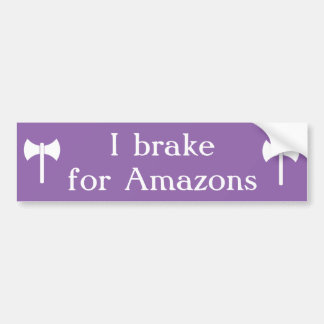 I brake for Amazons labrys lavender bumper sticker