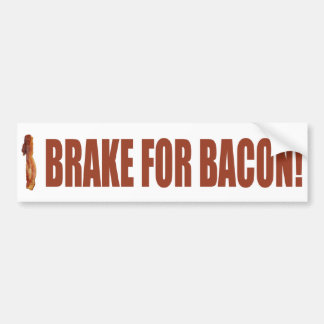 I Brake for Bacon Bumper Sticker