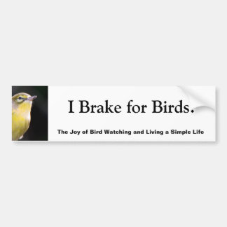 I Brake for Birds! Bumper Sticker