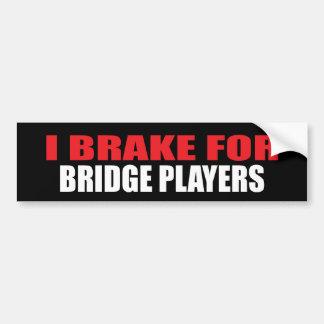 I Brake For Bridge Players Bumper Sticker