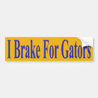 I Brake For Gators Bumper Sticker
