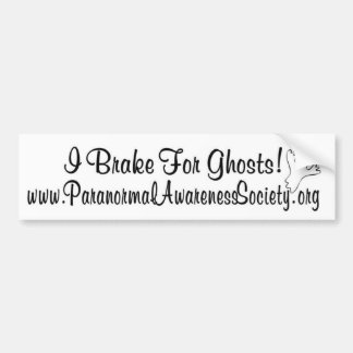 I Brake For Ghosts! Bumper Sticker