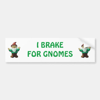 I BRAKE FOR GNOMES (GREEN) BUMPER STICKER