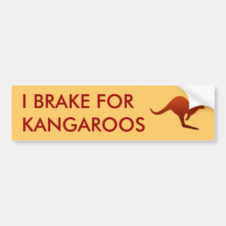 I BRAKE FOR KANGAROOS Bumper Sticker