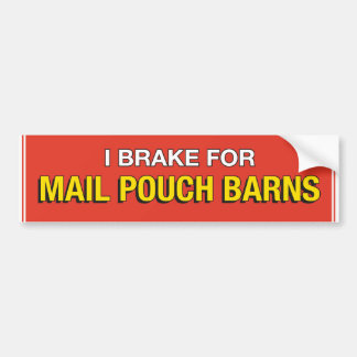 I Brake For Mail Pouch Barns (Red version) Bumper Sticker