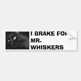 I BRAKE FOR MR. WHISKERS BUMPER STICKER