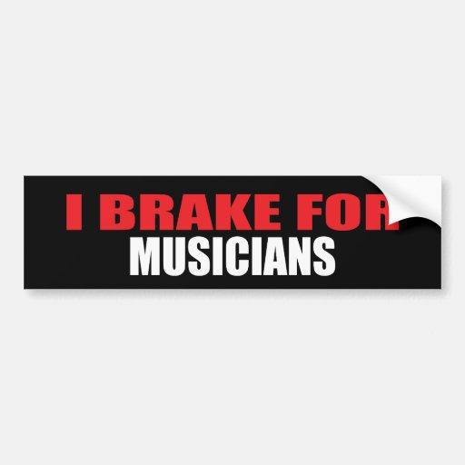 I Brake For Musicians Bumper Stickers