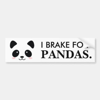 I brake for Pandas Bumper Sticker
