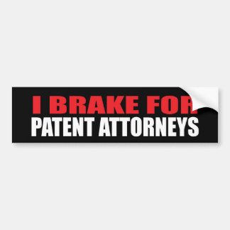I Brake For Patent Attorneys Bumper Stickers