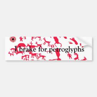 I brake for petroglyphs bumper sticker