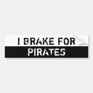 I Brake For Pirates Bumper Sticker