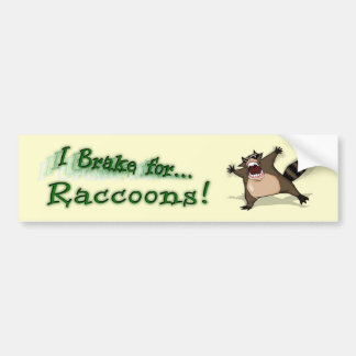 I Brake for Raccoons Bumper Sticker