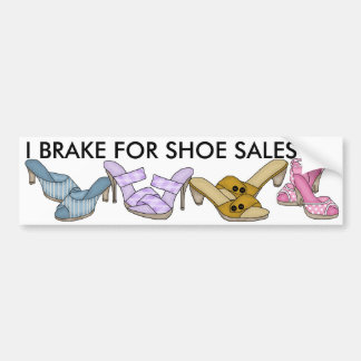 I Brake for Shoe Sales by SRF Bumper Sticker