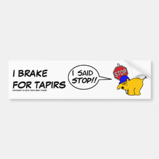 I BRAKE FOR TAPIRS... BUMPER STICKER