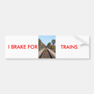 I BRAKE FOR , TRAINS BUMPER STICKER