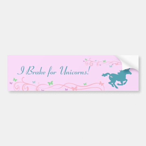 I Brake for Unicorns! Bumper Sticker