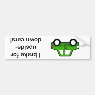 I brake for upside down cars! bumper sticker