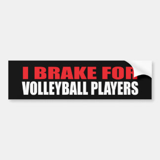 I Brake For Volleyball Players Bumper Sticker