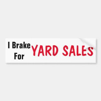 I Brake For Yard Sales Bumper Sticker