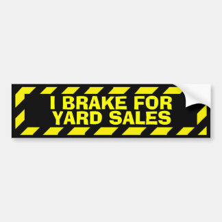 I brake for yard sales yellow caution sticker bumper sticker