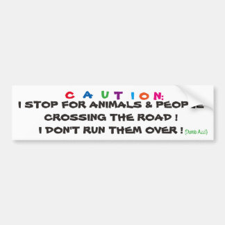 I BREAK FOR LIVING THINGS BUMPER STICKER FUNNY