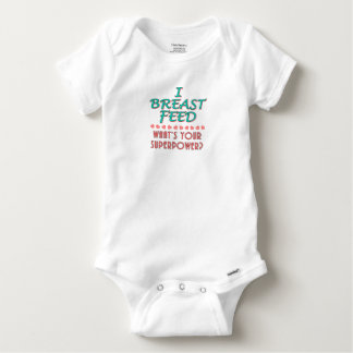 """I Breast Feed"" Superpower Baby Apparel Baby Onesie"
