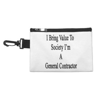 I Bring Value To Society I'm A General Contractor. Accessories Bag