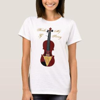 I Broke My G String! T-Shirt