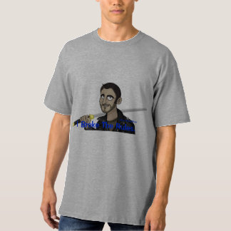 I Broke The Rules T Shirts