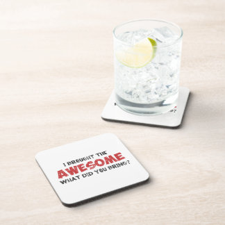 I Brought the Awesome What Did You Bring Drink Coasters