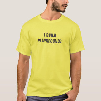 I build playgrounds volunteer T-Shirt