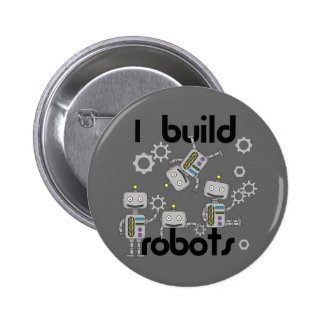 I Build Robots 6 Cm Round Badge