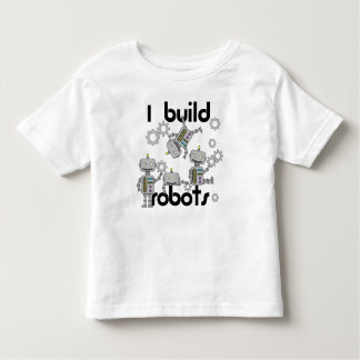 I Build Robots Toddler T-Shirt