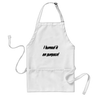 I burned it on purpose! standard apron