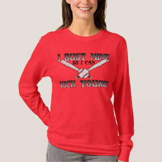 I Bust Mine....Kick Yours Softball T-Shirt