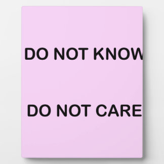 I C NOT KNOW I C NOT CARE DISPLAY PLAQUE