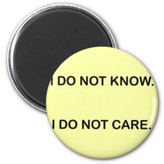 I C NOT KNOW. I C NOT CARE. MAGNET