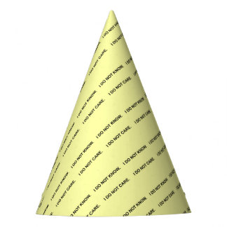 I C NOT KNOW. I C NOT CARE. PARTY HAT
