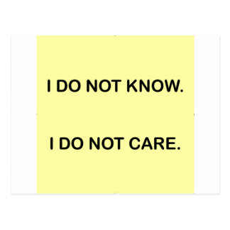 I C NOT KNOW. I C NOT CARE. POSTCARD